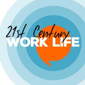 21st Century Work Life Podcast